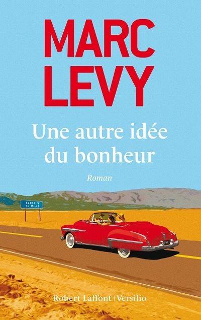 Marc LEVY - Livres - Une Autre idée du bonheur