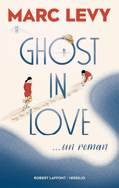 Marc LEVY - Livres - Ghost in Love