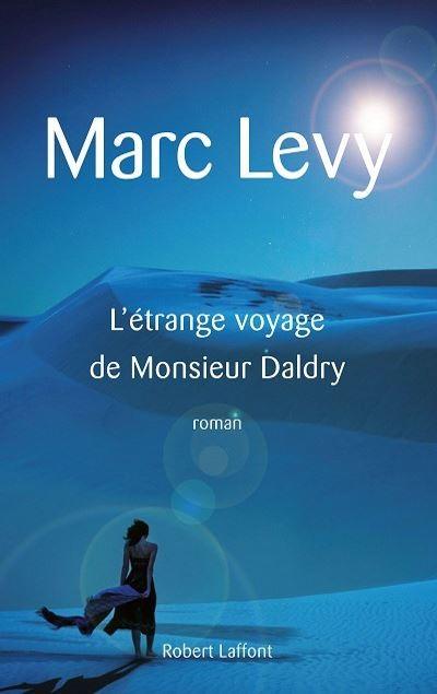 Marc LEVY - Livres - L'étrange voyage de Monsieur Daldry