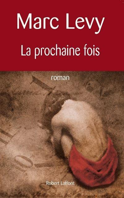 Marc LEVY - Livres - La prochaine fois